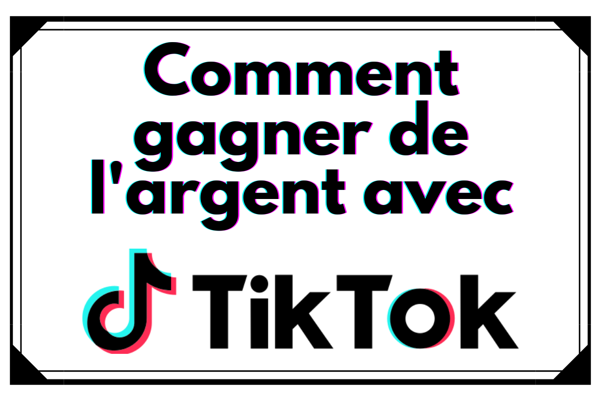 Comment gagner de l'argent avec TikTok