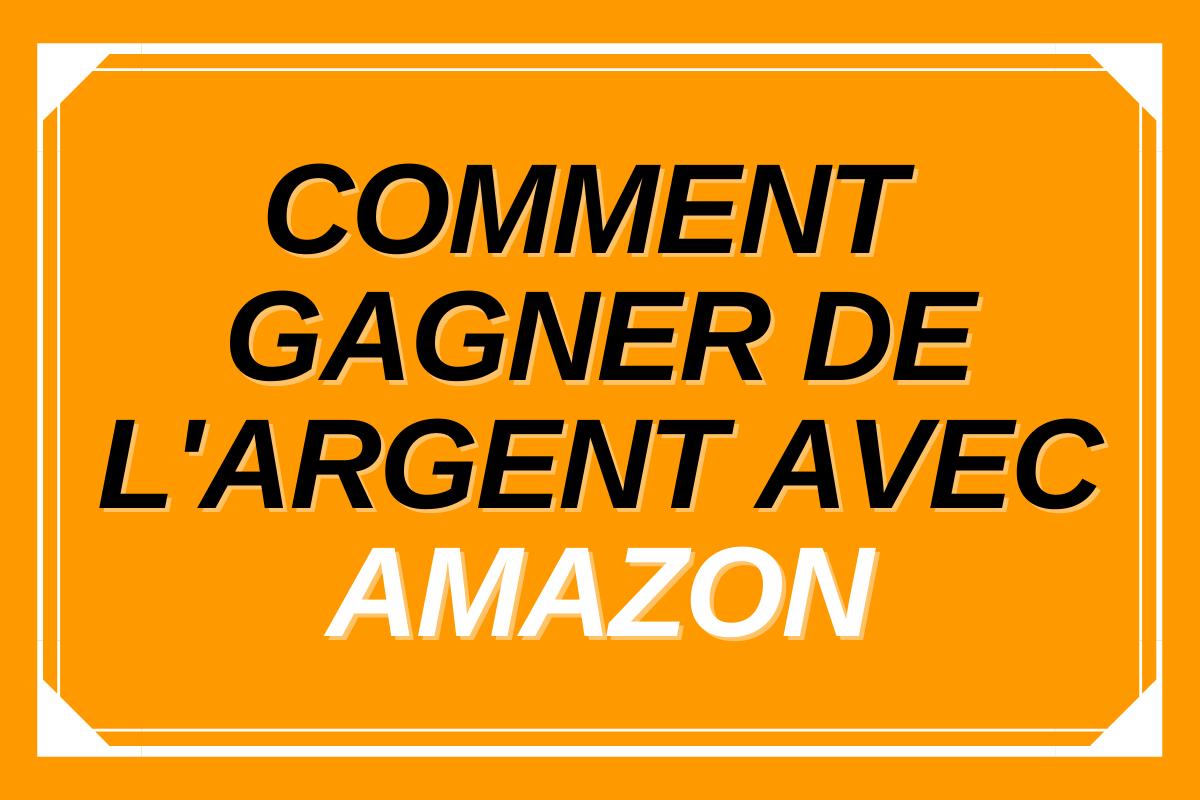Comment gagner de l'argent avec Amazon en 2021 – 13 méthodes ultra-efficaces